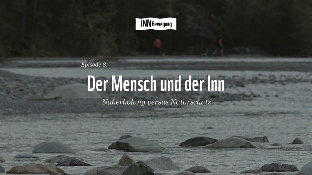 INNBewegung: Der Mensch und der Inn - Episode 8